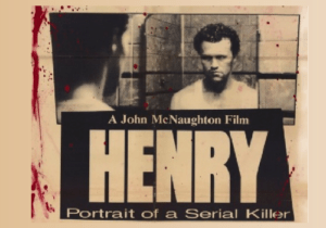 henry portrait of a serial killer 300x210 - The Best Scary Horror Movies